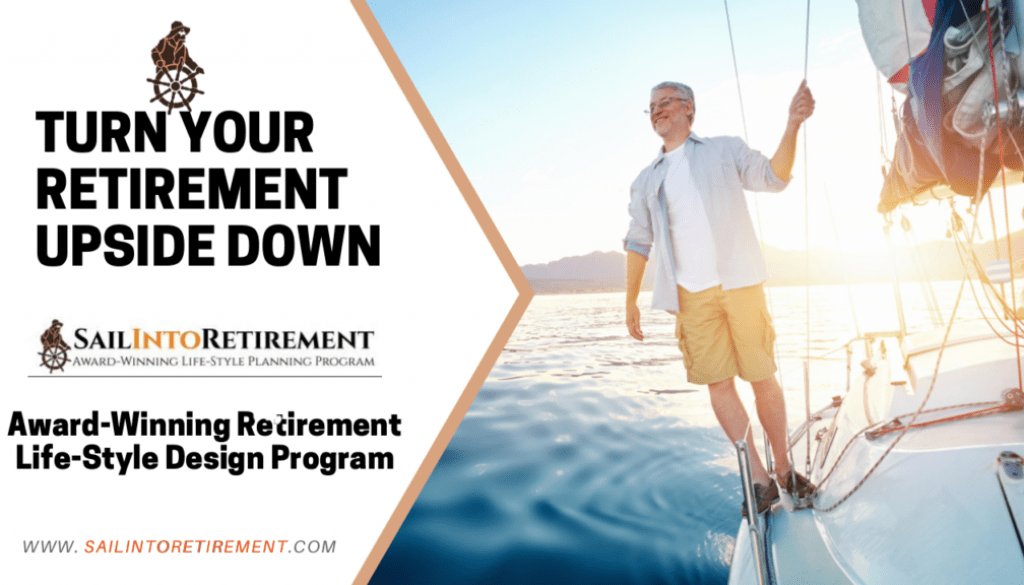 SAIL INTO RETIREMENT - AWARD WINNING PURPOSE COACHING PROGRAM