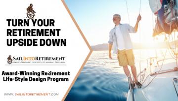 SAIL INTO RETIREMENT - AWARD WINNING PURPOSE COACHING PROGRAM