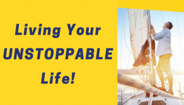 Living Your UNSTOPPABLE Life