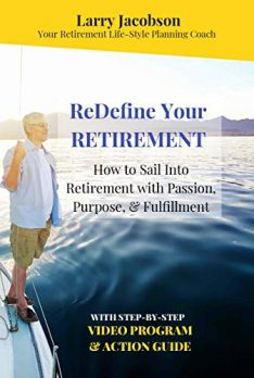 Sail Into Retirement - HOW Will You Make Your Golden Years Fun, Purposeful, and Passion-Filled